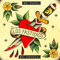 "Los Fastidios: ""So rude, so lovely"" (2015) EP"