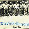 "Dropkick Murphys: ""Do or Die"""