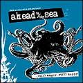 "Ahead to the Sea: ""Still angry, still happy"" (2009)"